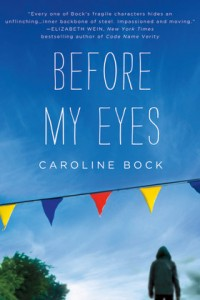 """Before My Eyes"" is Caroline Bock's second novel."