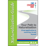 Naturalization Guide Your Path to Naturalization From application to swearing-in and beyond