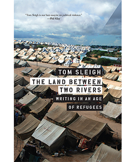 The Land Between Two Rivers: Writing in an Age of Refugees,