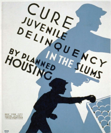 Works Progress Administration posters, Cure Juvenile Delinquency in the Slums by Planned Housing, c. 1938