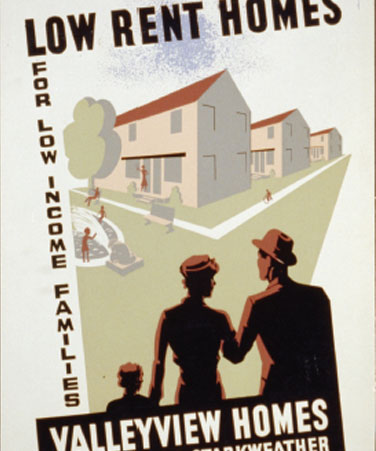 Low Rent Homes for Low Income Families, Valleyview Homes, West 7th and Starkweather, poster for Cleveland Metropolitan Housing Authority, c. 1940